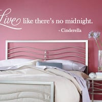 "Wall Vinyl Quote - ""Live like there's no midnight"" Cinderella (48"" x 12"")"