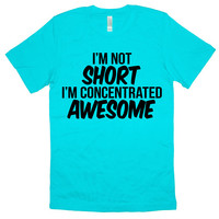 I'm Not Short I'm Concentrated Awesome T-shirt Womens Mens Unisex Tee Shirt Gym Womens Funny Muscles Workout