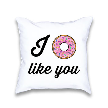 I Donut Like You Throw Pillow