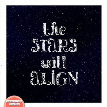Square digital download, stars will align, printable word art, square quote print, inspirational typography, black & white, motivational art