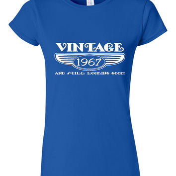 Vintage 1967 And Still Looking Good 48th Bday T Shirt Ladies Men Style Vintage Shirt happy Birthday T Shirt