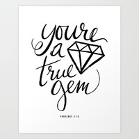 You're a Gem Art Print by Liv B