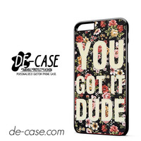 You Got It Dude DEAL-12168 Apple Phonecase Cover For Iphone 6/ 6S Plus