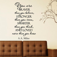 Wall Decal Quote You Are Braver Than You Believe Stronger Than You Seem Smarter Than You Think Vinyl Sticker Bedroom Nursery Home Decor Q093