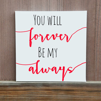 You Will Forever Be My Always Hand Painted Canvas Multiple Sizes Colors Customized