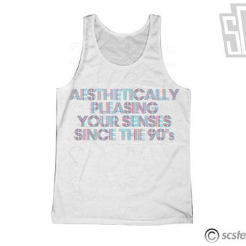 Aesthetically Pleasing Your Senses Since the 90's  Unisex Singlet x Tank Top 067