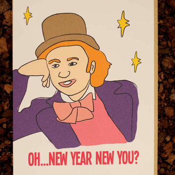 Willy Wonka Condescending New Years Card Funny Boyfriend Girlfriend Mom Dad Son Daugther Husband Wife