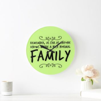 Funny Quote Normal Family Large Clock | Zazzle.co.uk
