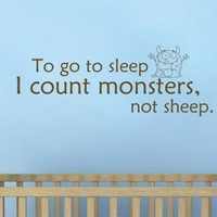 To Go To Sleep I Count Monsters Not Sheep Vinyl Wall Decal Sticker
