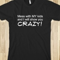 Mess with my kids!