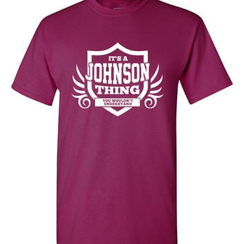 It's a Johnson Thing You Wouldn't Understand Shirt (ANY NAME) Last Name Shirt Surname Last Name Pride Family Reunion T-Shirt Modern BD-136