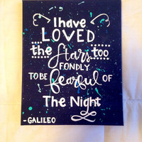 "Canvas quote ""I have loved the stars too fondly to be fearful of the night"" 8x10 hand painted"