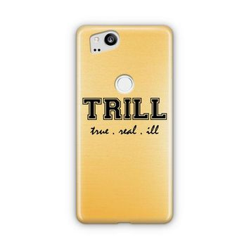 Trill Golden Google Pixel 3 Case | Casefantasy