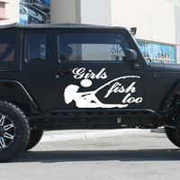 Girls Fish Too Redneck Southern Style Bass Fishing Jeep Wrangler Rubicon Car vinyl graphics off-road 4x4  Mud Dirt tr150