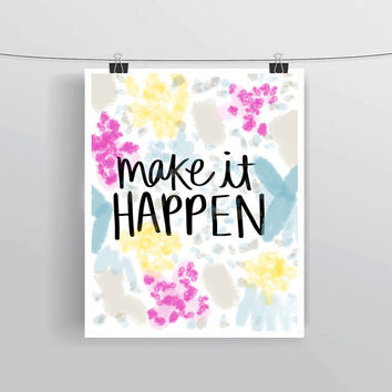 Hand lettered Make it Happen quote printable typography posters, home decor, prints and posters, INSTANT DOWNLOAD, printable home decor
