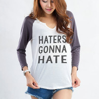 Haters gonna hate Sweatshirt Funny T Shirt Tumblr Shirt Baseball Tee Fangirl Gifts Birthday Teens Fashion Instagram Blogger