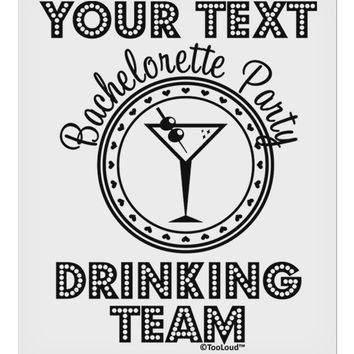"""Personalized -Name- Bachelorette Party Drinking Team 9 x 10.5"""" Rectangular Static Wall Cling"""