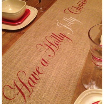 "Burlap Table Runner  12"", 14"", & 15"" wide with Have A Holly Jolly Christmas with 2 color paint"