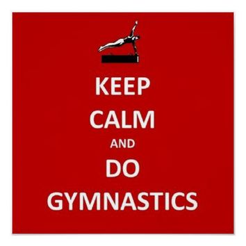 Keep calm and do gymnastics posters from Zazzle.com