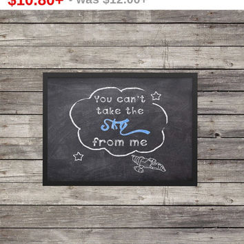 You can't take the sky from me quote poster | Chalkboard print | Minimalist Poster | Typography