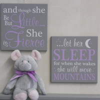 Baby Girl Nursery Signs Purple / Gray: and though she be but little she is fierce / let her sleep for when she wakes she will move mountains