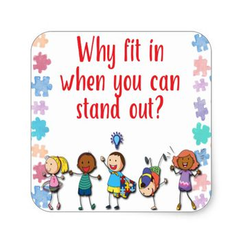 Autism Awareness Why Fit in When You Can Stand Out Square Sticker