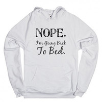 Nope.I'm Going Back To Bed Hoodie