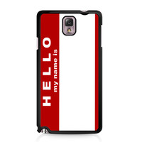 Hello My Name Is Samsung Galaxy Note 3 case
