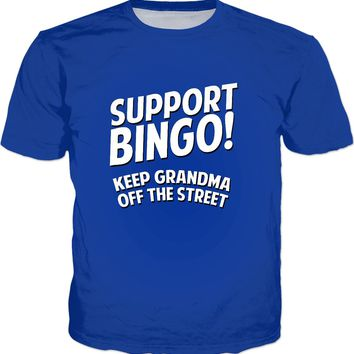Support Bingo Keep Grandma Off The Streets T-Shirt - Funny