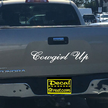 Cowgirl Up Tailgate Decal Sticker 4x4 Diesel Truck SUV