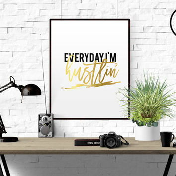 "GOLD FOIL PRINT ""Everyday im hustlin"" print motivational typography poster printable quote office decor wall decor home decor Gold Letters"