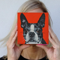 Boston Terrier painting Pet Portrait Custom  Pet portrait  Dog Painting Dog Art  Pet art Original dog painting