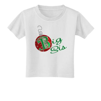 Matching Family Ornament Big Sis Toddler T-Shirt