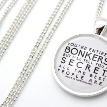 Alice in Wonderland, You're Entirely Bonkers, Lewis Carroll Necklace