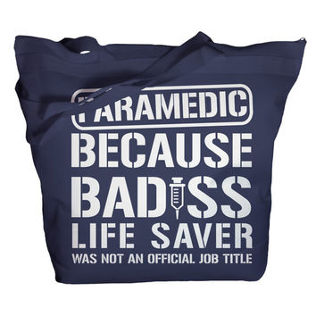 Tote Bag Funny Paramedic Bags Bad*ss Lifesaver Job Title Emt Totes Bags Zip Top Zipper