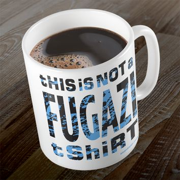 THIS IS NOT A FUGAZI TSHIRT Mug
