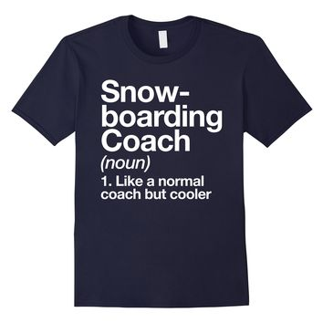 Snowboarding Coach Funny Definition T-shirt Trainer Gift Tee