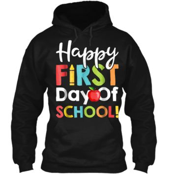 Happy First Day of School  Teachers Students Parents Pullover Hoodie 8 oz