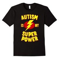 Autism Is My Super Power - Awareness T-Shirt