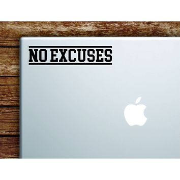 No Excuses V4 Laptop Wall Decal Sticker Vinyl Art Quote Macbook Apple Decor Car Window Truck Kids Baby Teen Inspirational Gym Fitness Lift Sports