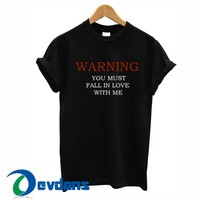 Warning You Must Falling In Love T Shirt Women And Men Size S To 3XL