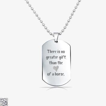 There Is No Greater Gift Than The Love Of A Horse, Horse Tag