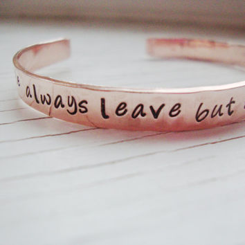 One Tree Hill inspired people always leave hand stamped copper cuff