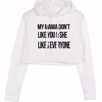 My Mama Dont Like You Bieber Cropped Hoodie