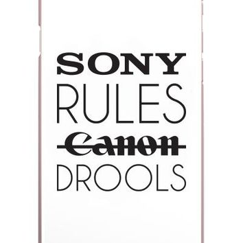 Sony Rules Canon Drools IPhone Case (Case available for 5c/5s/6/6s7/ 7+) - PFIPHN0041