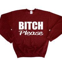 Bitch Please Sweater