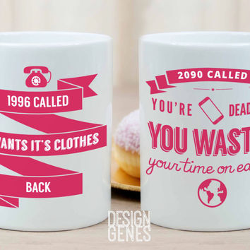 """Unbreakable Kimmy Schmidt mug """"2090 called and you are dead"""""""