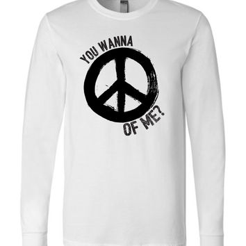 YOU WANNA PEACE OF ME - Canvas Long Sleeve T-Shirt