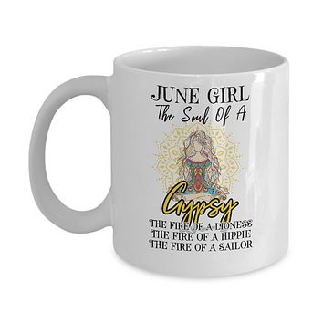 June Girl The Soul Of A Gypsy Funny Birthday Gift Mug
