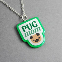 Necklace Pug Mom - Mom Gift, Mothers Day, Pendant, Dog Lover Gift, Birthday Gift, Handmade Jewelry, Mom Necklace, Personalized, Custom